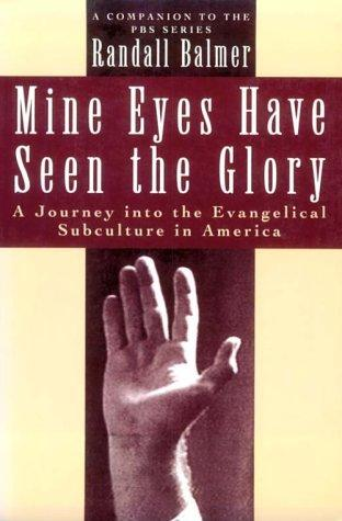 Mine eyes have seen the glory : a journey into the evangelical subculture in America