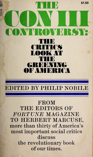 The Con III controversy : the critics look at the greening of America.