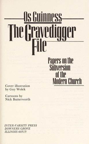 The gravedigger file : papers on the subversion of the modern church
