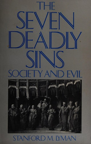 The seven deadly sins : society and evil