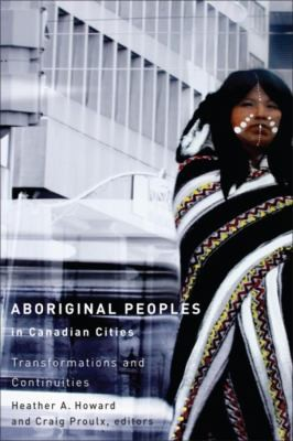Aboriginal peoples in Canadian cities : transformations and continuities