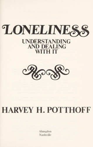 Loneliness : understanding and dealing with it