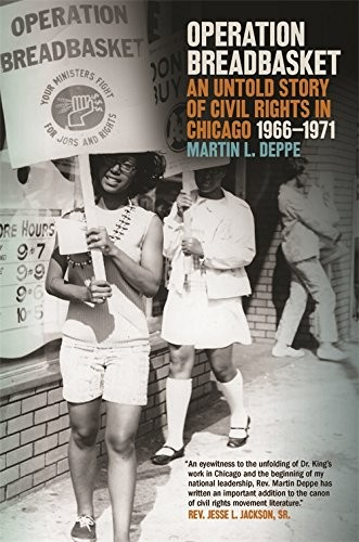 Operation Breadbasket : an untold story of civil rights in Chicago, 1966-1971