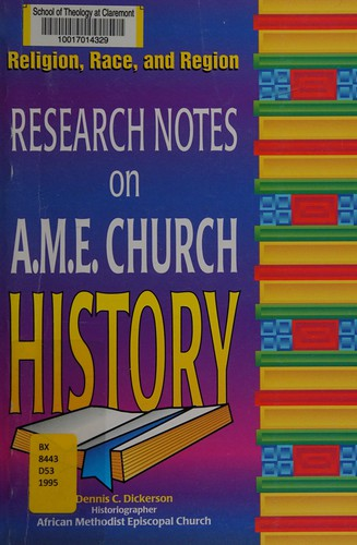 Religion, race, and region : research notes on A.M.E. Church history