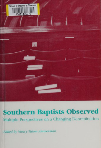 Southern Baptists observed : multiple perspectives on a changing denomination
