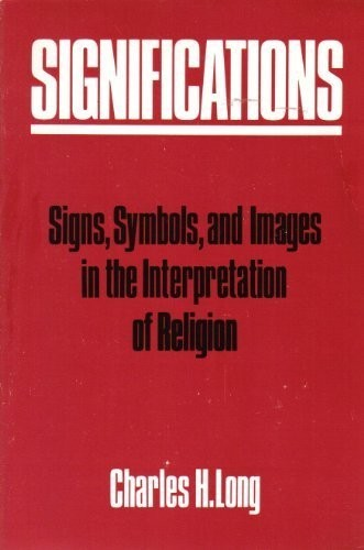 Significations : signs, symbols, and images in the interpretation of religion