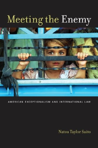 Meeting the enemy : American exceptionalism and international law