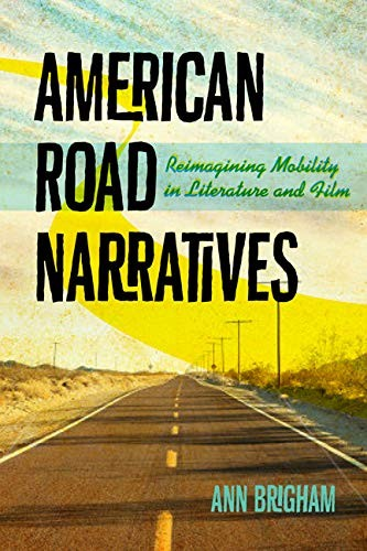 American road narratives : reimagining mobility in literature and film