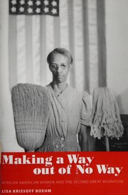 Making a way out of no way : African American women and the second great migration  Cover Image