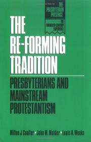The re-forming tradition : Presbyterians and mainstream Protestantism  Cover Image